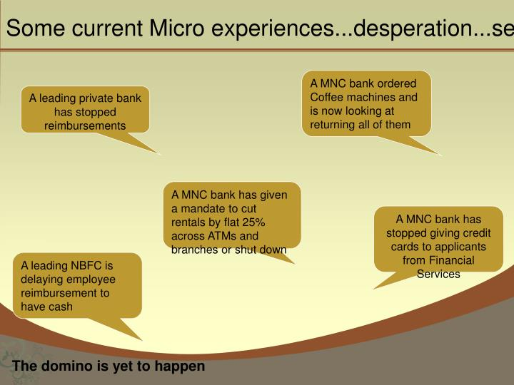 Some current Micro experiences...desperation...sentiments