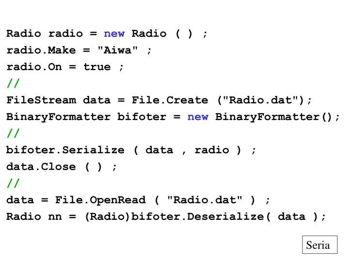 Radio radio =