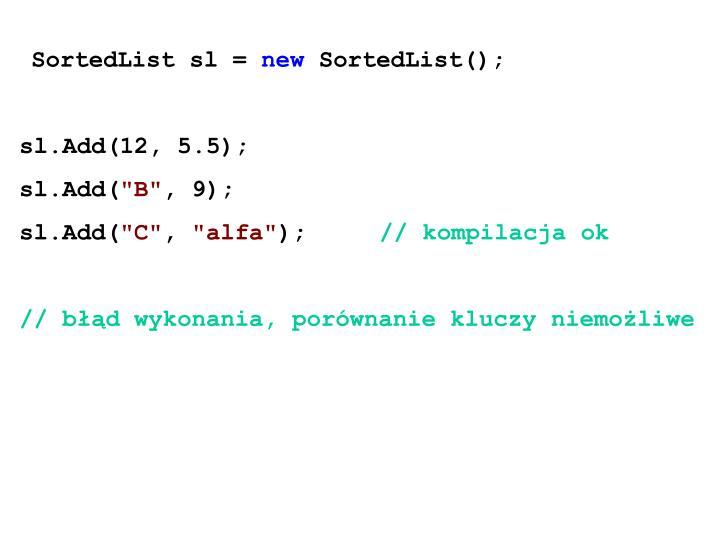 SortedList sl =