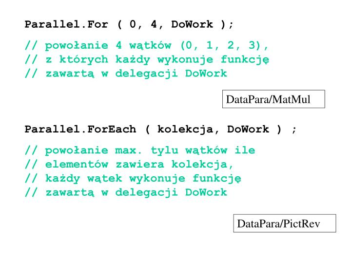 Parallel.For ( 0, 4, DoWork );