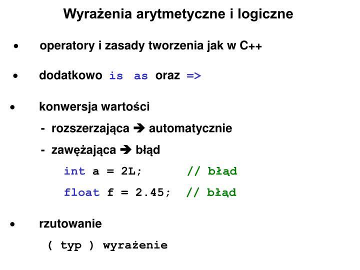 Wyrażenia arytmetyczne i logiczne