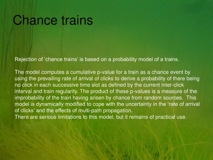 Chance trains