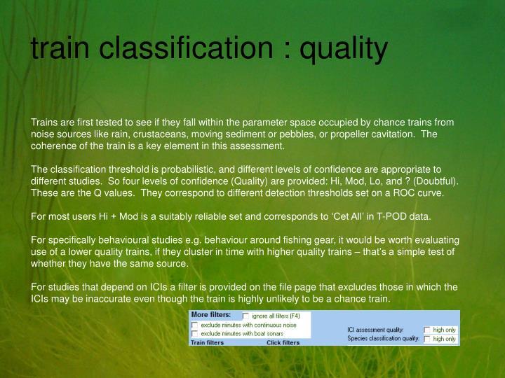 train classification : quality