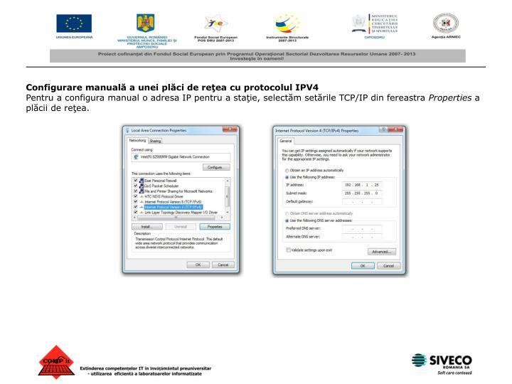 Configurare manuală a unei plăci de reţea cu protocolul IPV4