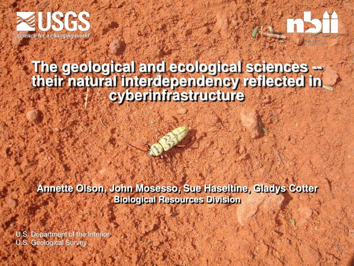 The geological and ecological sciences -- their natural interdependency reflected in cyberinfrastruc...