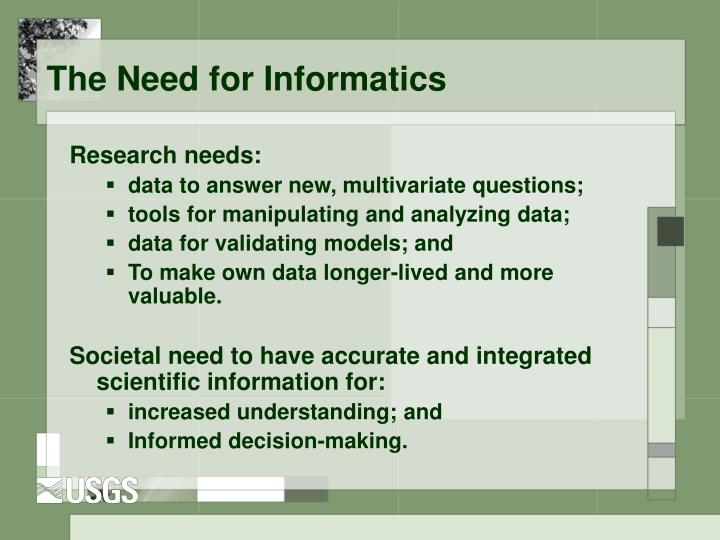 The Need for Informatics