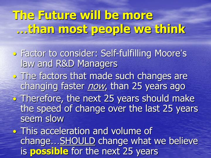 The Future will be more