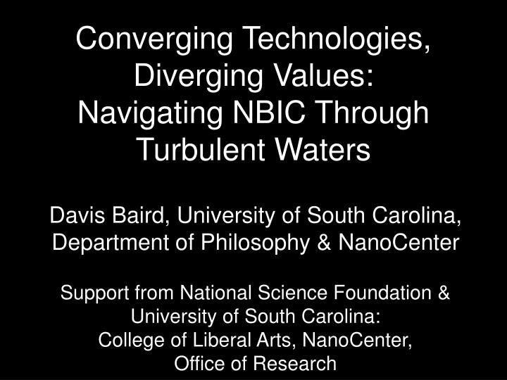 Converging technologies diverging values navigating nbic through turbulent waters