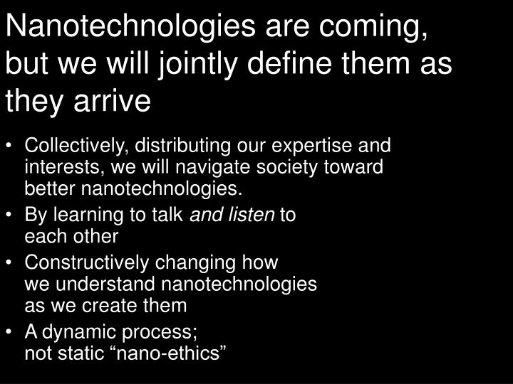 Nanotechnologies are coming,