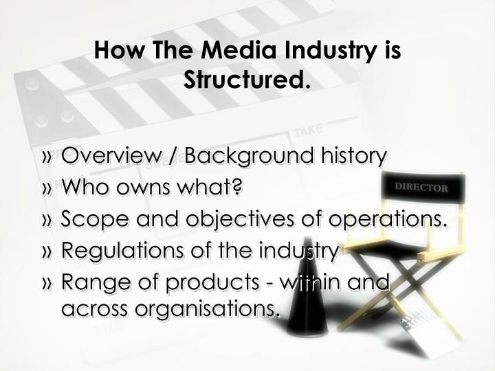 How the media industry is structured