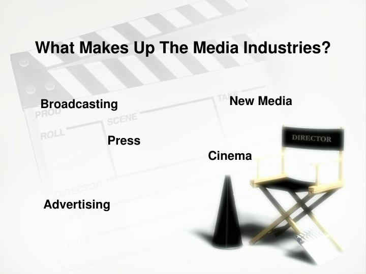 What makes up the media industries