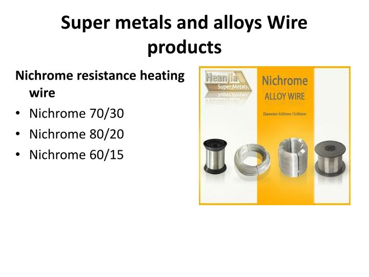 Super metals and alloys Wire products