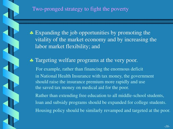 Two-pronged strategy to fight the poverty