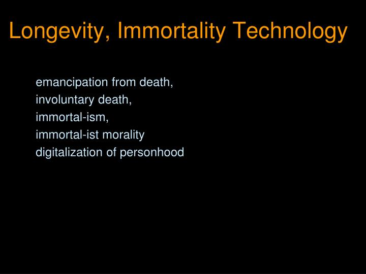 Longevity, Immortality Technology