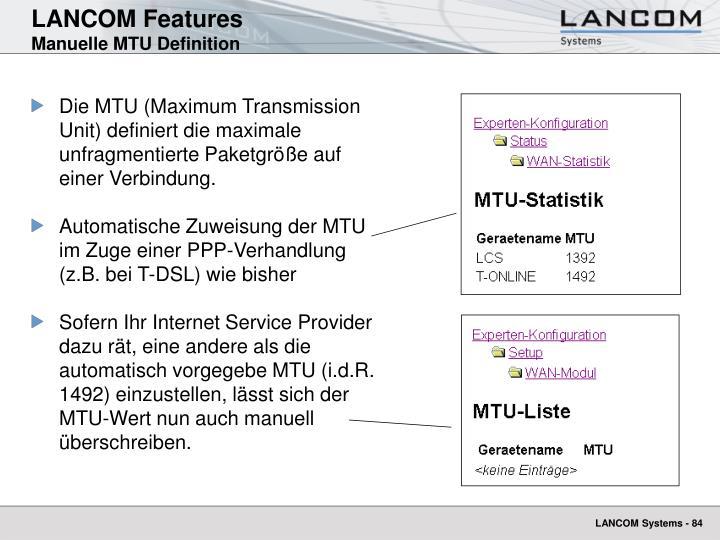 Die MTU (Maximum Transmission Unit) definiert die maximale unfragmentierte Paketgröße auf einer Verbindung.