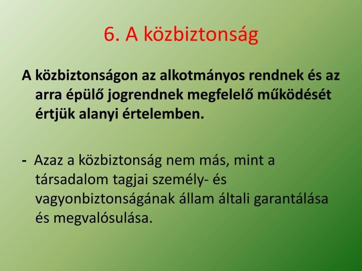 6. A közbiztonság