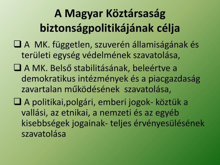 A Magyar Köztársaság biztonságpolitikájának célja