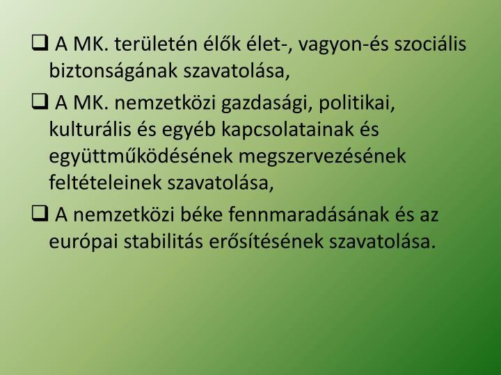 A MK. területén élők élet-, vagyon-és szociális biztonságának szavatolása,