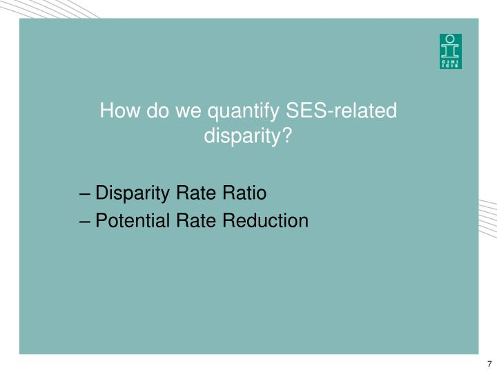 How do we quantify SES-related disparity?