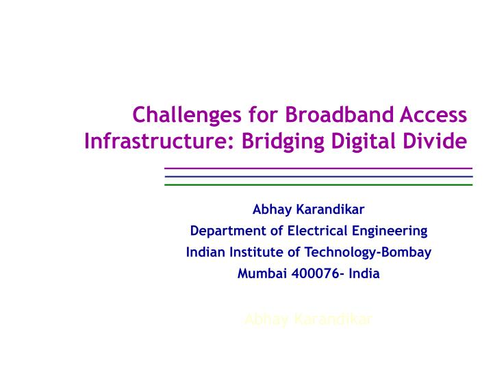 Challenges for broadband access infrastructure bridging digital divide
