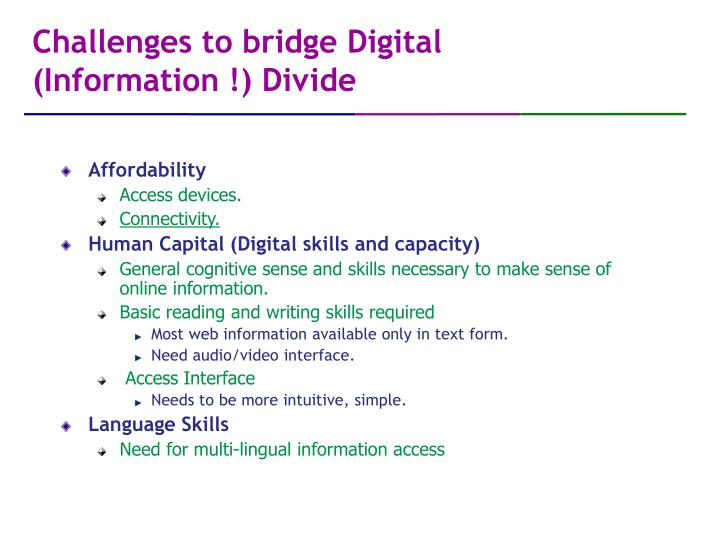 Challenges to bridge Digital (Information !) Divide