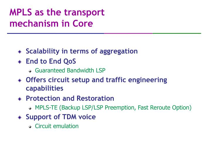 MPLS as the transport mechanism in Core