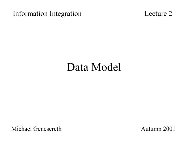 Information Integration				Lecture 2