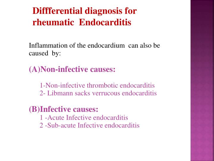 Diffferential diagnosis for rheumatic  Endocarditis