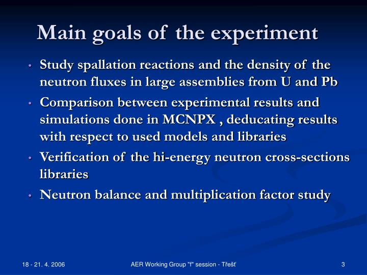 Main goals of the experiment