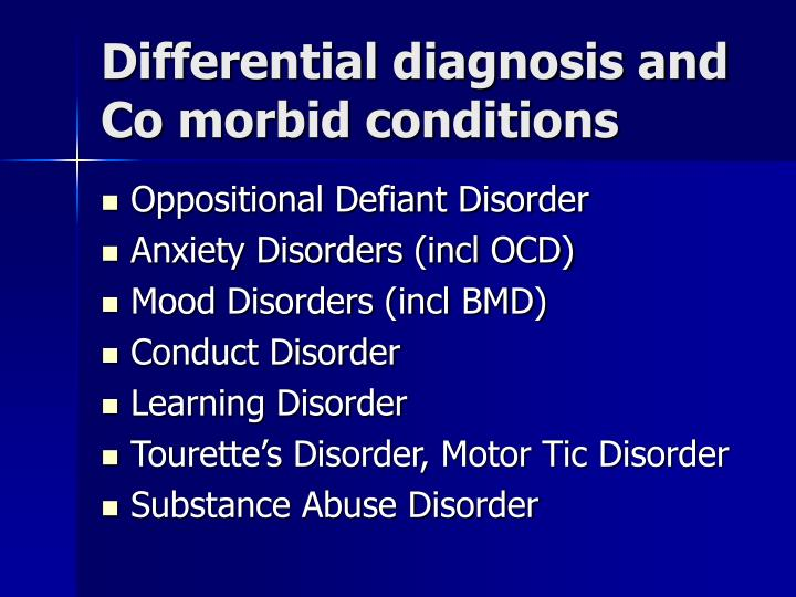 Differential diagnosis and Co morbid conditions