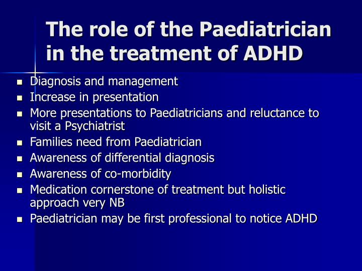 The role of the paediatrician in the treatment of adhd