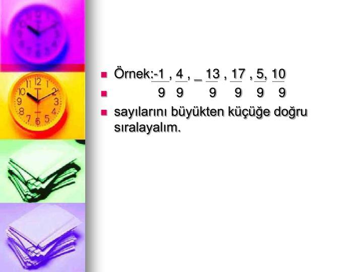 rnek:-1 , 4 , _ 13 , 17 , 5, 10