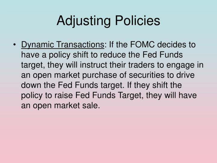 Adjusting Policies