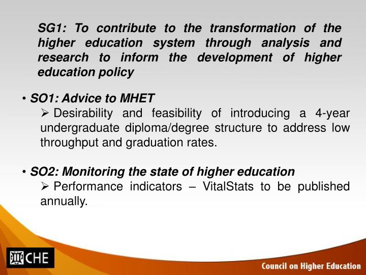 SG1: To contribute to the transformation of the higher education system through analysis and research to inform the development of higher education policy
