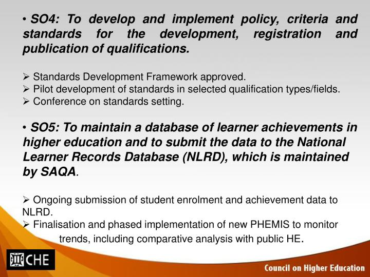 SO4: To develop and implement policy, criteria and standards for the development, registration and publication of qualifications.