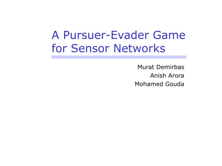 A pursuer evader game for sensor networks