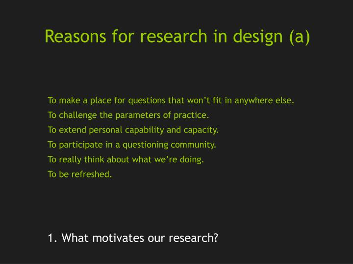 Reasons for research in design (a)