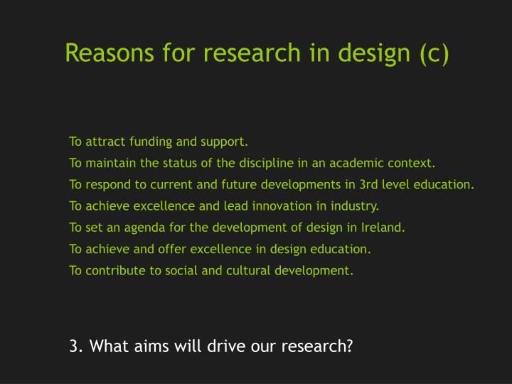 Reasons for research in design (c)