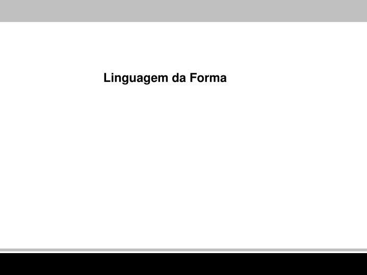 Linguagem da Forma