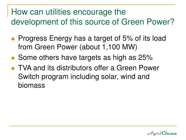 How can utilities encourage the development of this source of Green Power?