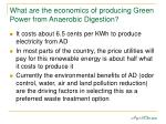 what are the economics of producing green power from anaerobic digestion