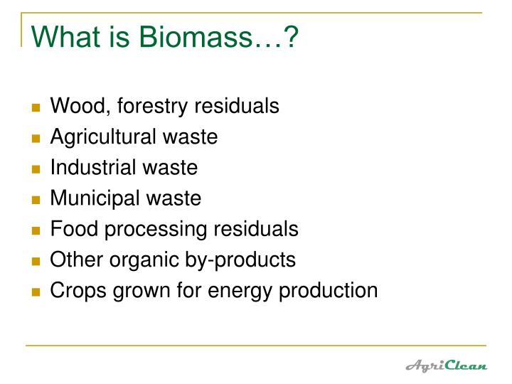What is Biomass…?