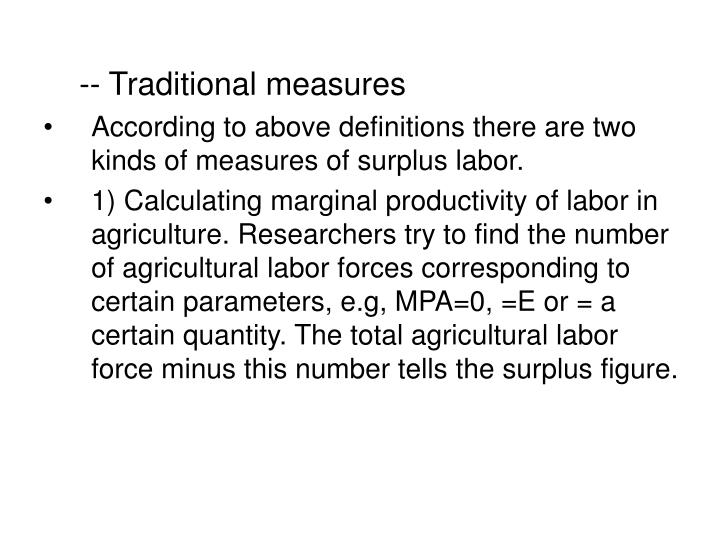 -- Traditional measures