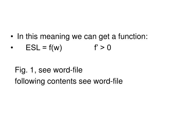 In this meaning we can get a function: