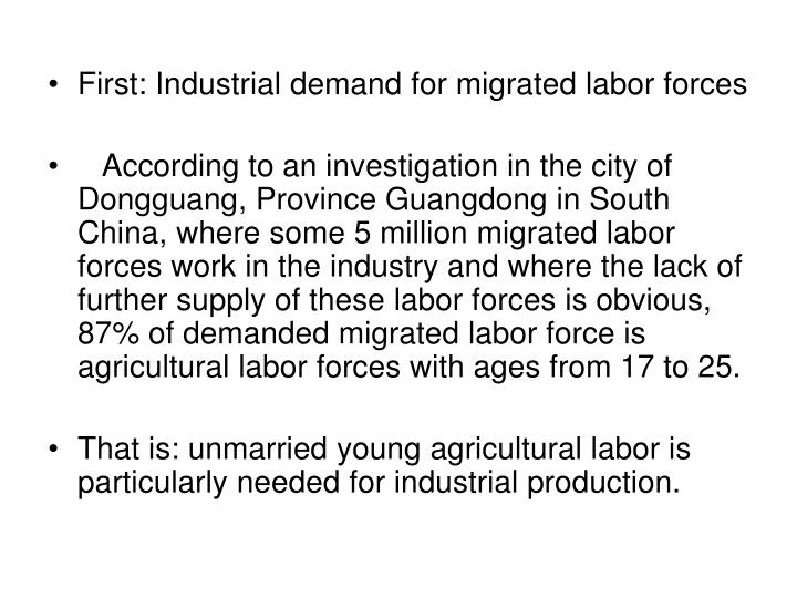 First: Industrial demand for migrated labor forces