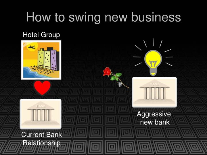 How to swing new business