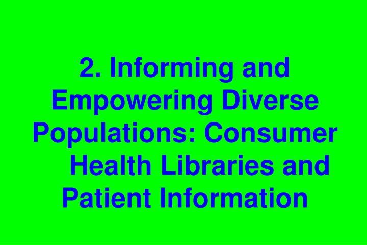 2. Informing and Empowering Diverse Populations: Consumer