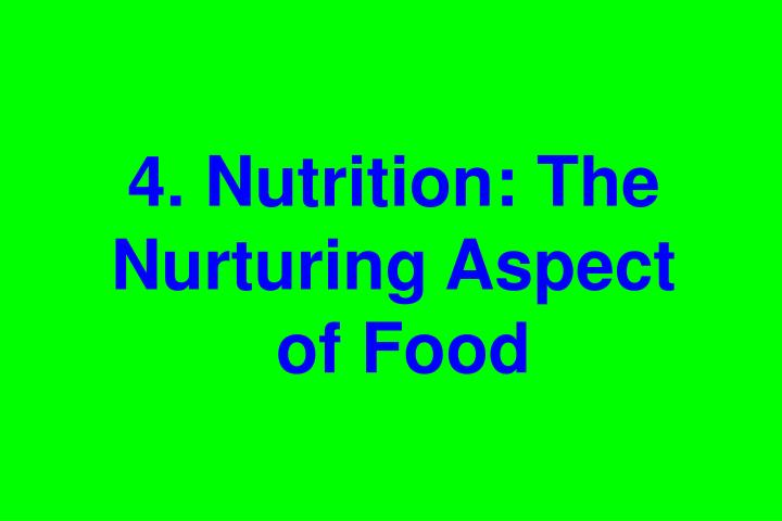 4. Nutrition: The Nurturing Aspect