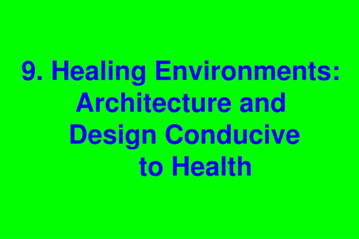 9. Healing Environments: Architecture and