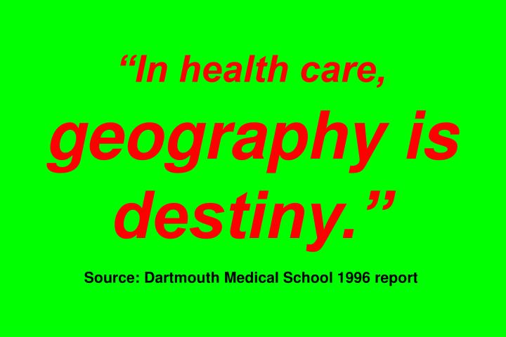 """In health care,"